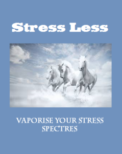 Stress Less - Vaporize your stress spectres